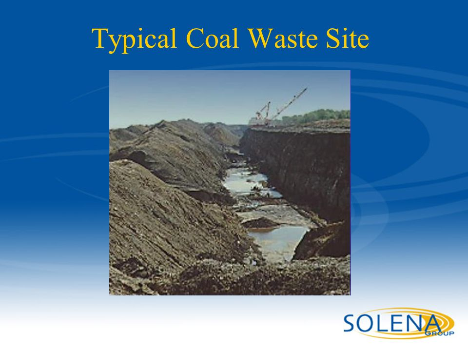 Confidential - Solena Group9 Typical Coal Waste Site