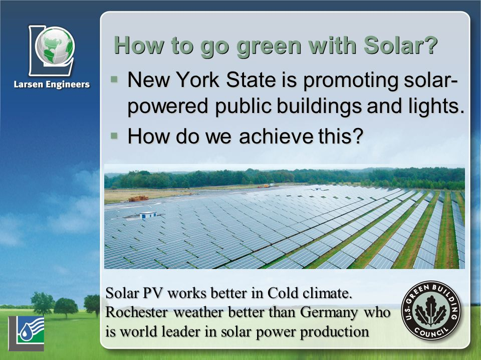  New York State is promoting solar- powered public buildings and lights.