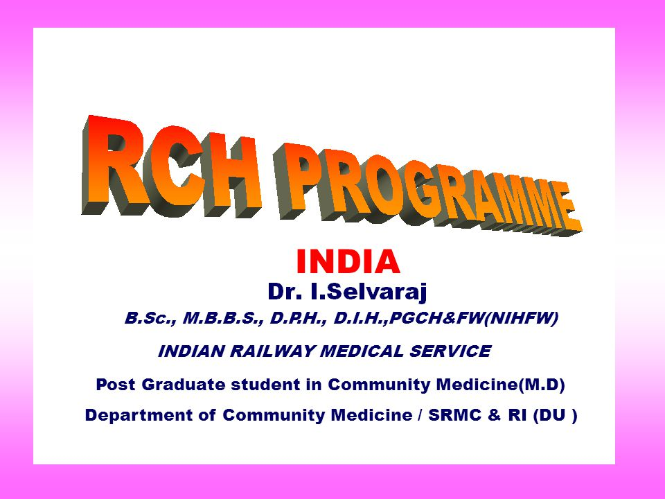 Post Graduate student in Community Medicine(M.D) Department of Community Medicine / SRMC & RI (DU ) INDIAN RAILWAY MEDICAL SERVICE B.Sc., M.B.B.S., D.P.H., D.I.H.,PGCH&FW(NIHFW) INDIA
