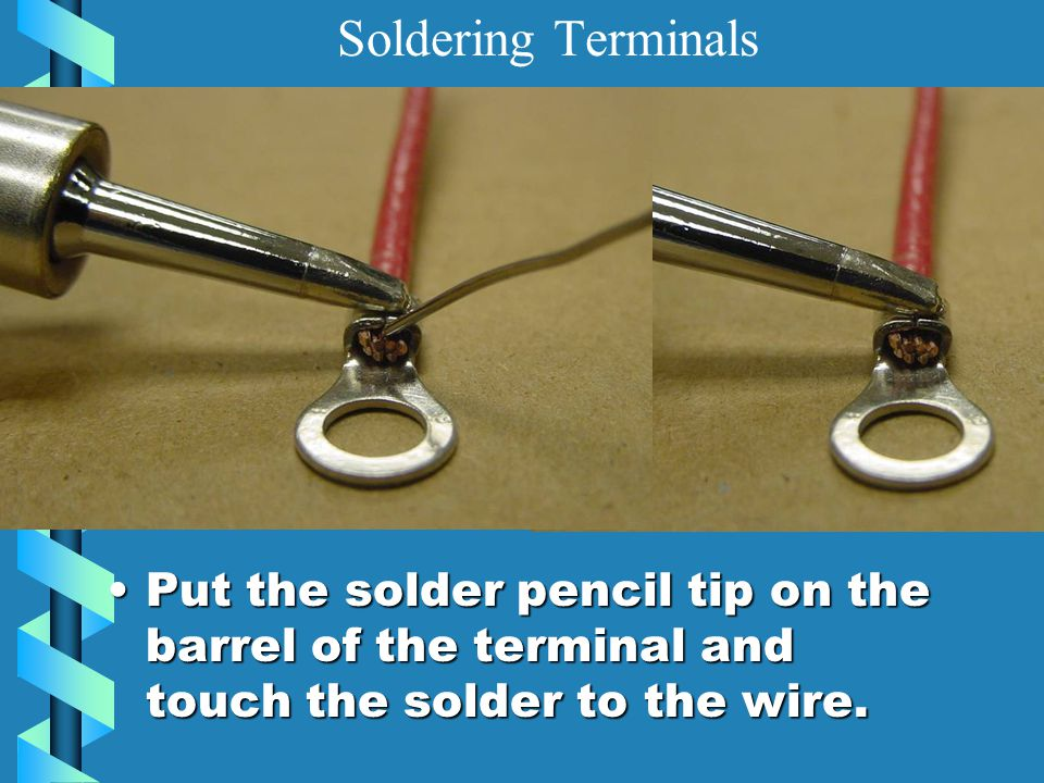 To Solder on Terminals, Strip the wire then crimp it enough to hold the wire in place.To Solder on Terminals, Strip the wire then crimp it enough to hold the wire in place.