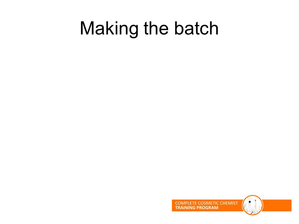 Making the batch