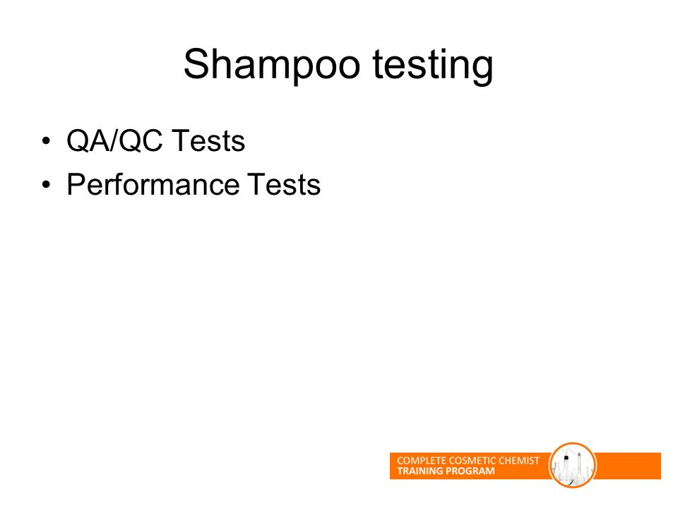 Shampoo testing QA/QC Tests Performance Tests