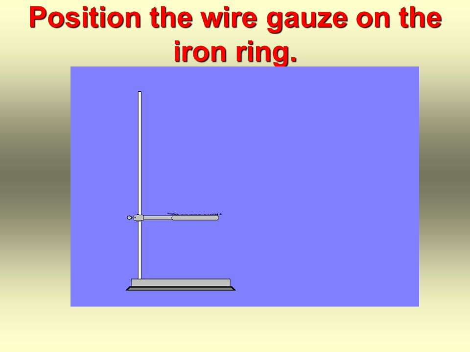 You need a wire gauze with a ceramic center. There should be a pencil-size hole in the ceramic center.