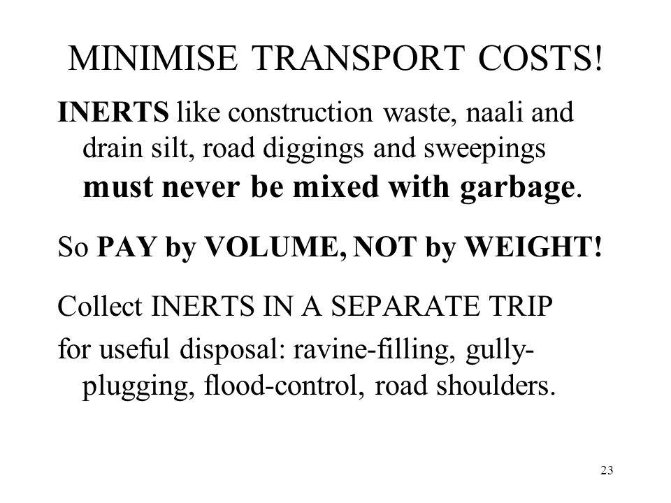23 MINIMISE TRANSPORT COSTS.