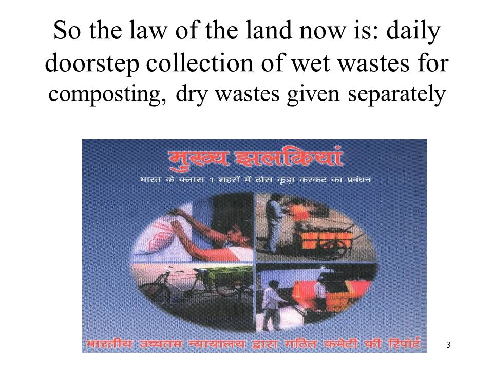3 So the law of the land now is: daily doorstep collection of wet wastes for composting, dry wastes given separately