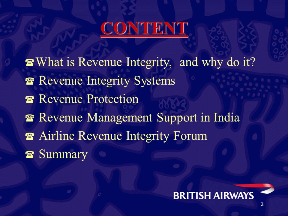 2 CONTENT ( What is Revenue Integrity, and why do it? ( Revenue Integrity Systems ( Revenue Protection ( Revenue Management Support in India ( Airline