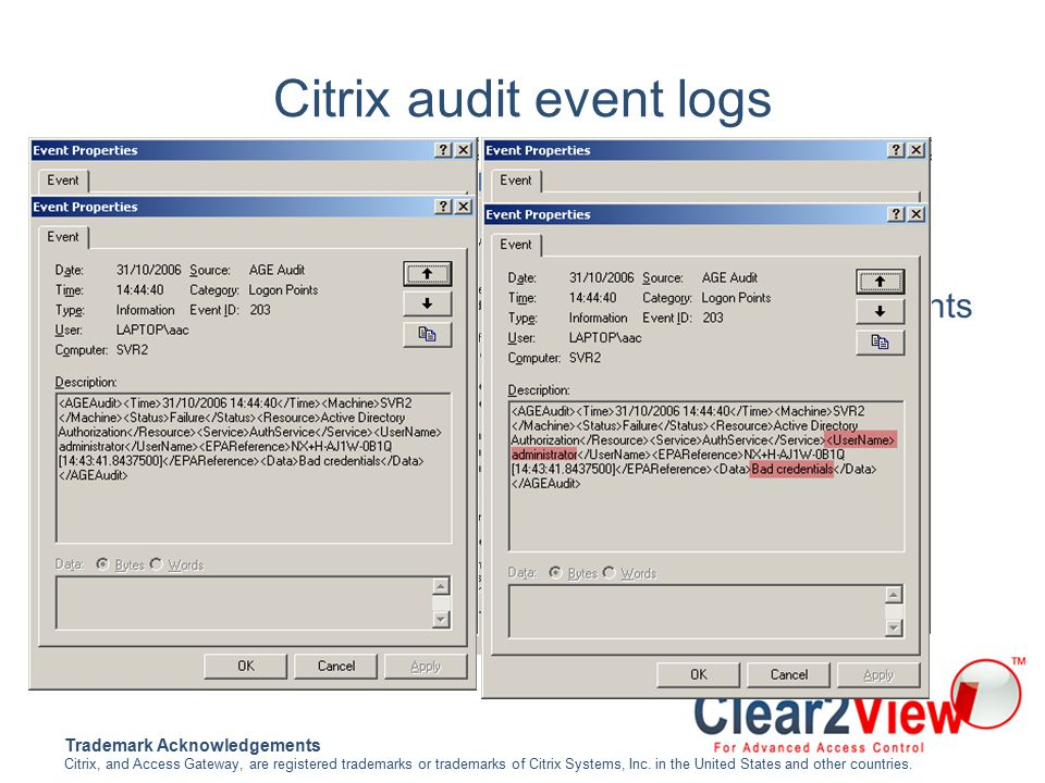 Citrix has built detailed auditing into Access Gateway Advanced A custom windows event log holds these detailed events per server.