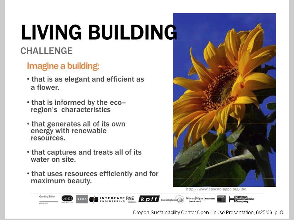 Oregon Sustainability Center Open House Presentation, 6/25/09, p. 8.