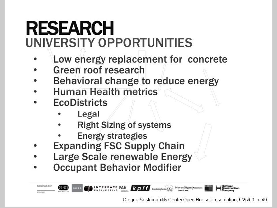 Oregon Sustainability Center Open House Presentation, 6/25/09, p. 49.