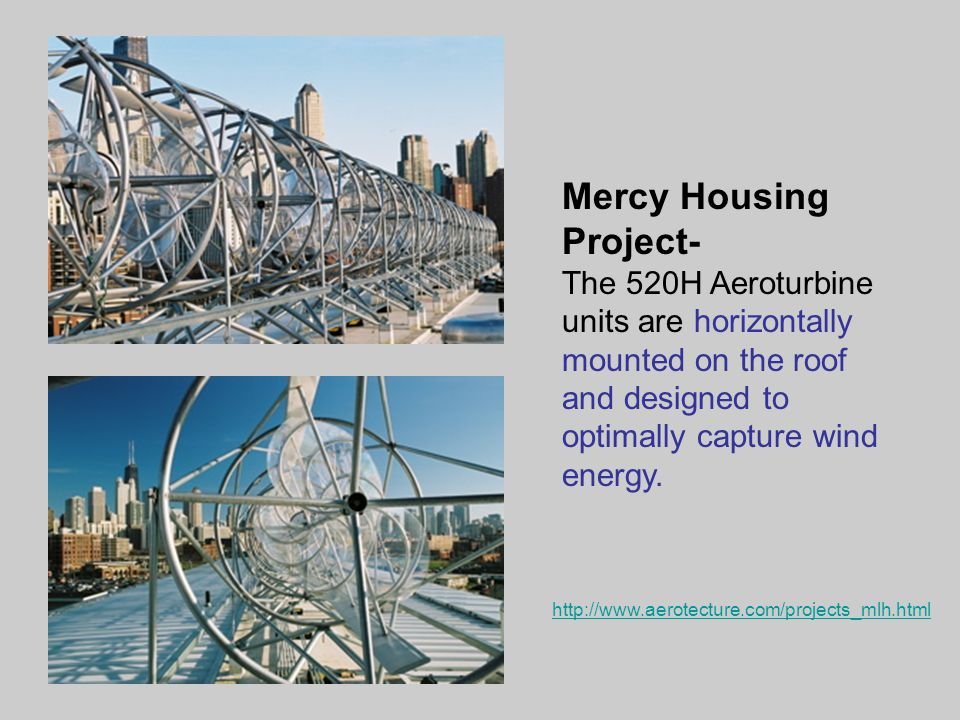 Mercy Housing Project- The 520H Aeroturbine units are horizontally mounted on the roof and designed to optimally capture wind energy.