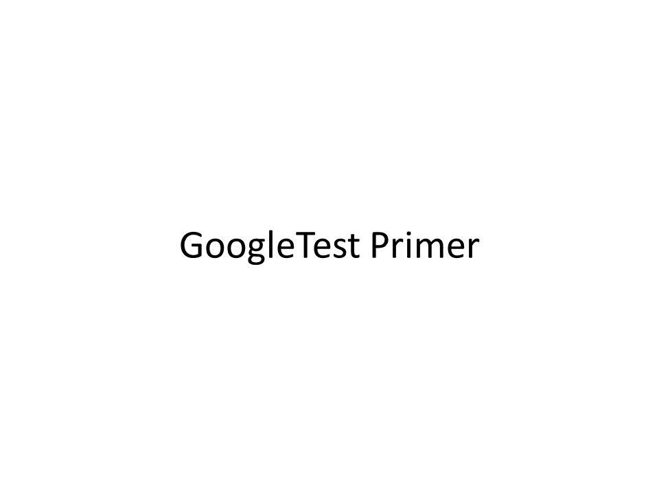 GoogleTest Primer