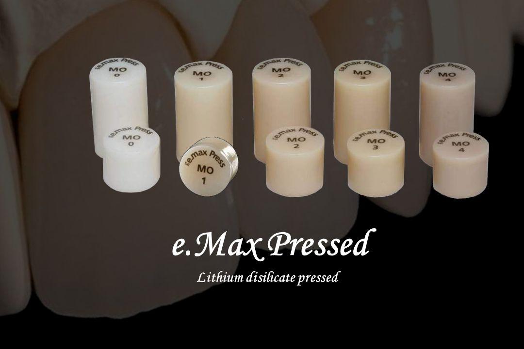 e.Max Pressed Lithium disilicate pressed