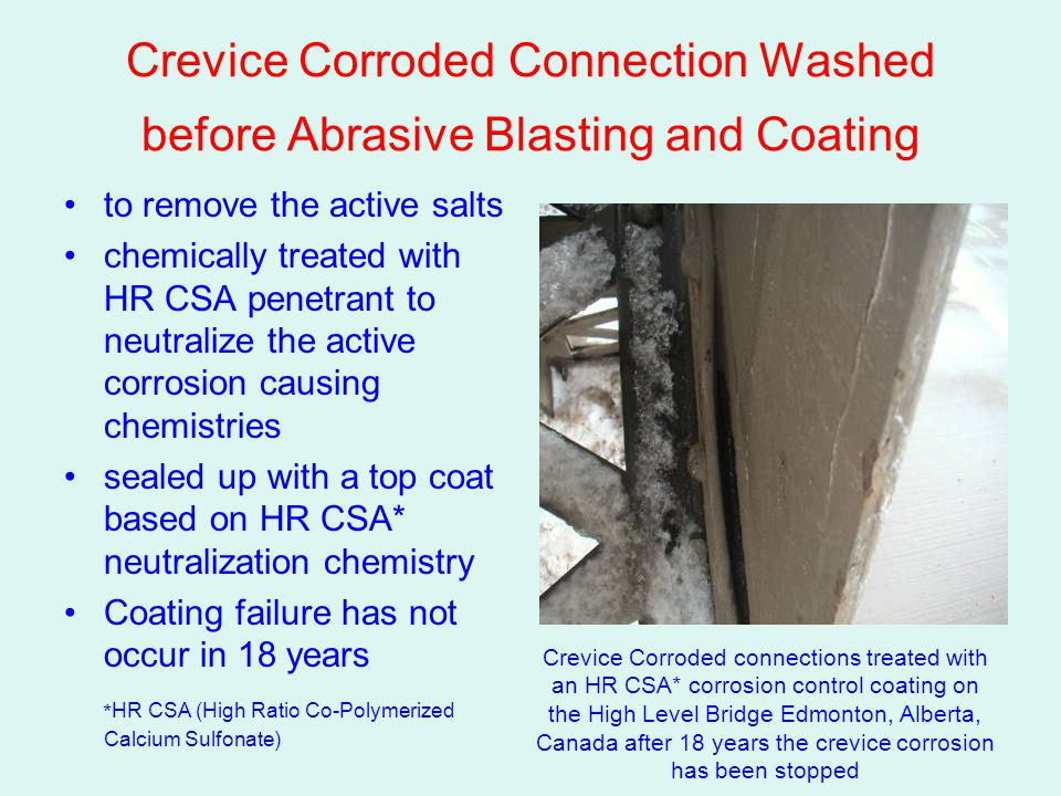 Crevice Corroded Connection Washed before Abrasive Blasting and Coating to remove the active salts chemically treated with HR CSA penetrant to neutral