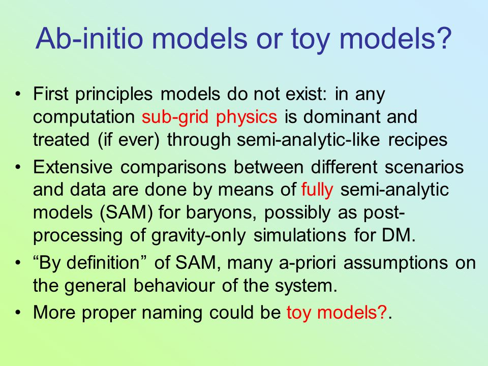 Ab-initio models or toy models.