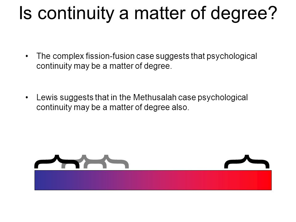 Is continuity a matter of degree.