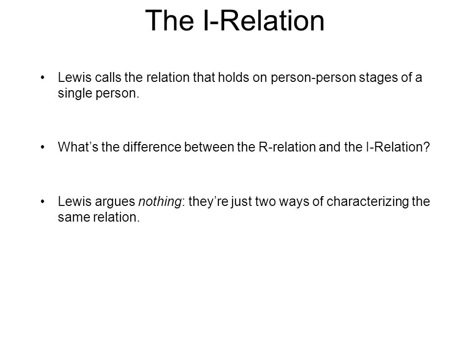 The I-Relation Lewis calls the relation that holds on person-person stages of a single person.
