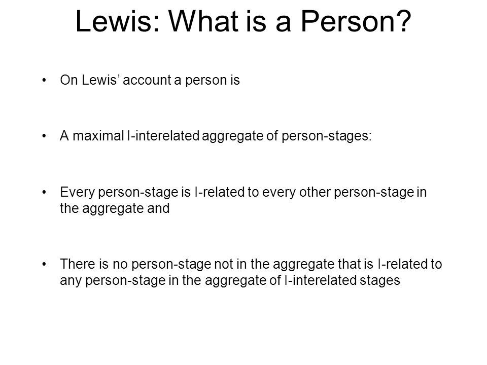 Lewis: What is a Person.