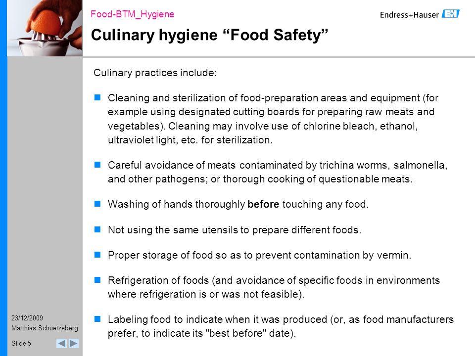 23/12/2009 Food-BTM_Hygiene Matthias Schuetzeberg Slide 6 What is the reason to use hygienic instrumentation.
