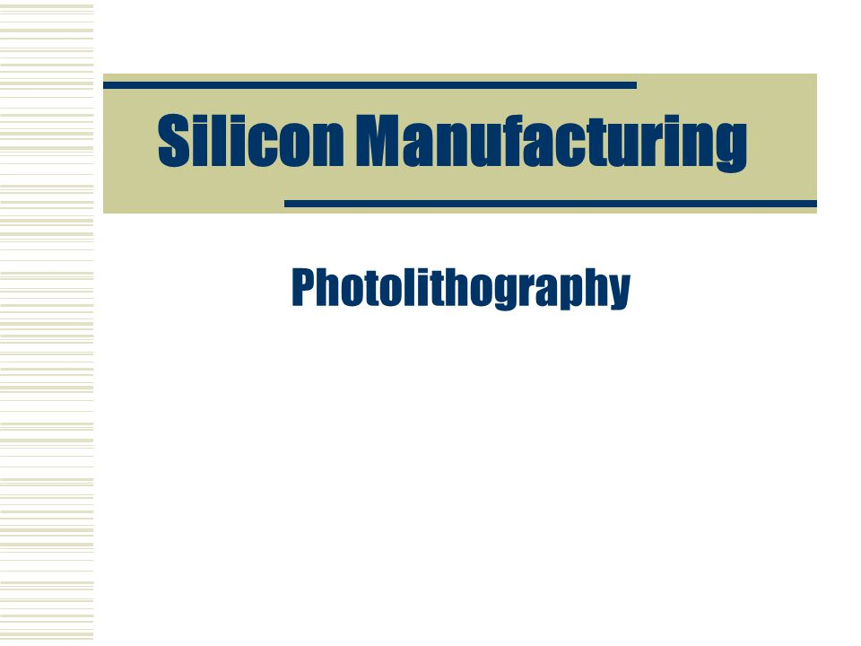 Silicon Manufacturing Photolithography