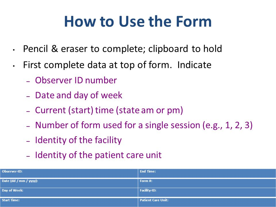 53 How to Use the Form Pencil & eraser to complete; clipboard to hold First complete data at top of form. Indicate – Observer ID number – Date and day