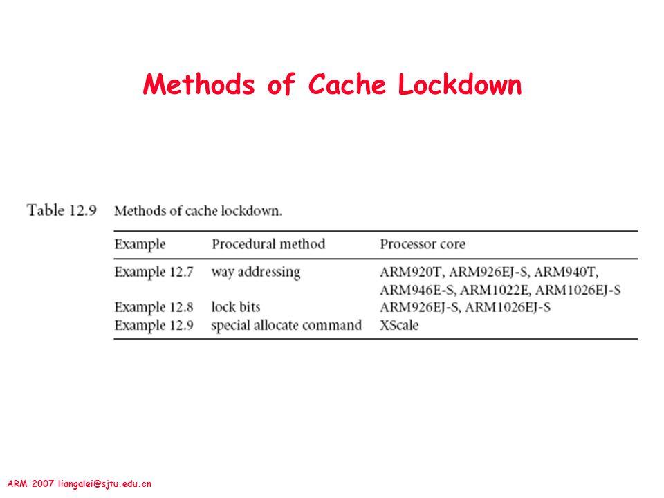 ARM 2007 liangalei@sjtu.edu.cn Methods of Cache Lockdown