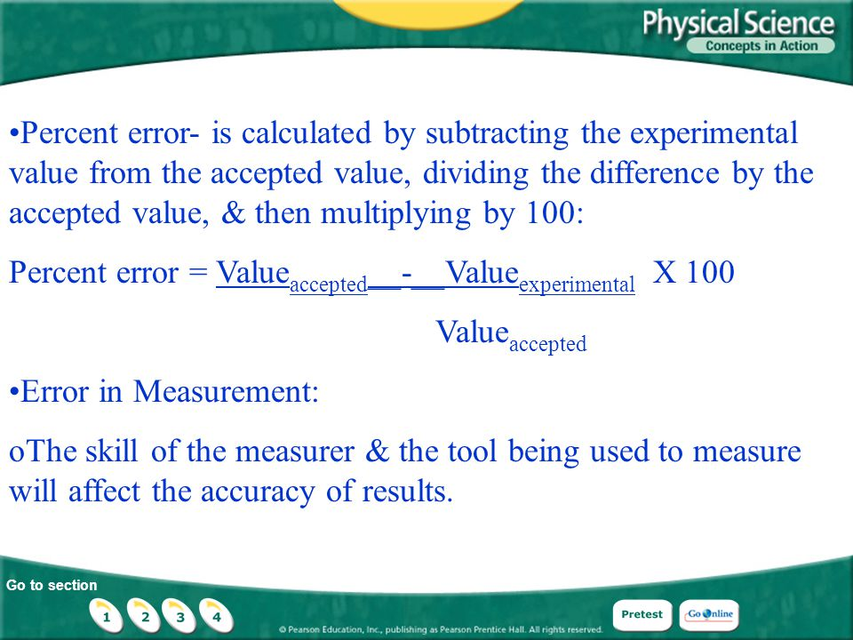 Go to section Percent error- is calculated by subtracting the experimental value from the accepted value, dividing the difference by the accepted valu