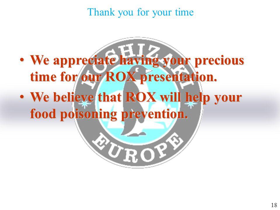 We appreciate having your precious time for our ROX presentation.We appreciate having your precious time for our ROX presentation.