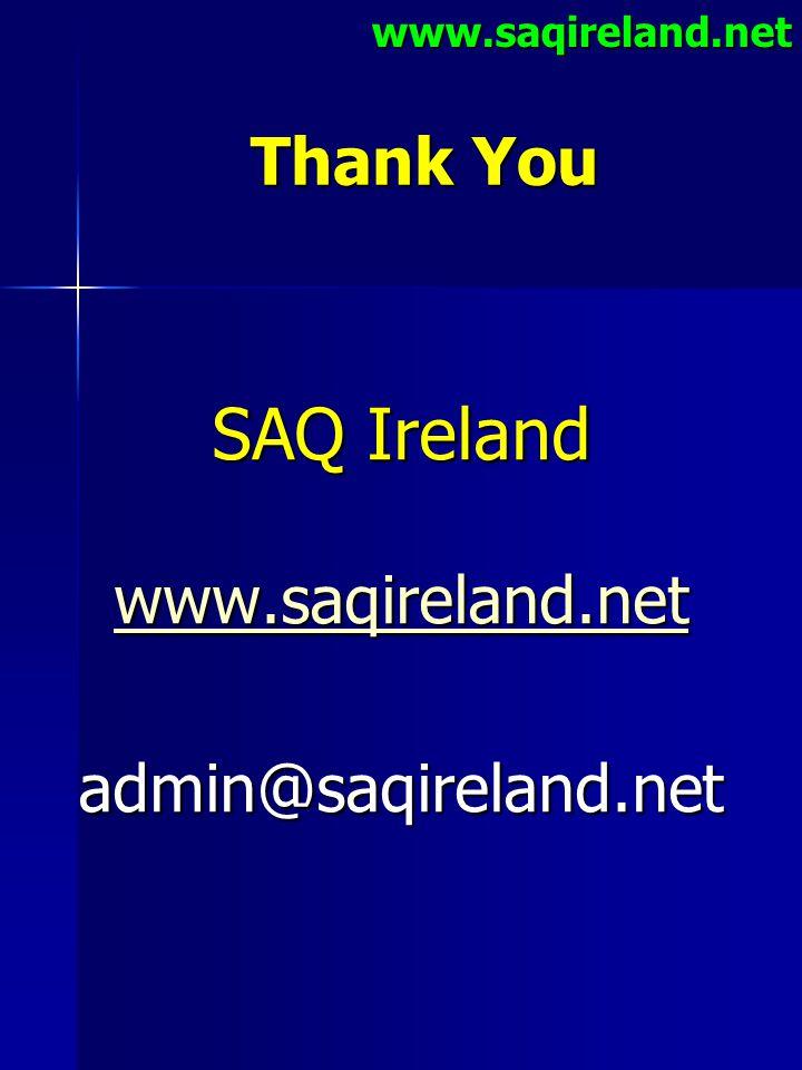 www.saqireland.net Thank You SAQ Ireland www.saqireland.net admin@saqireland.net