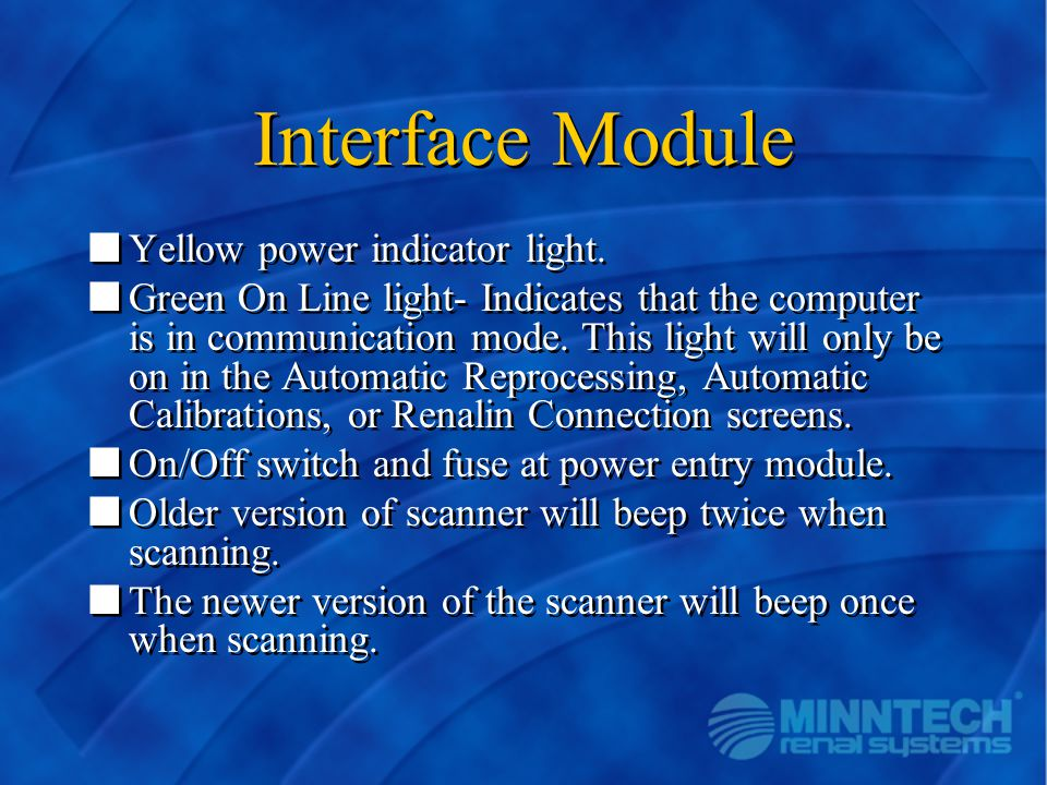 Interface Module nYellow power indicator light. nGreen On Line light- Indicates that the computer is in communication mode. This light will only be on