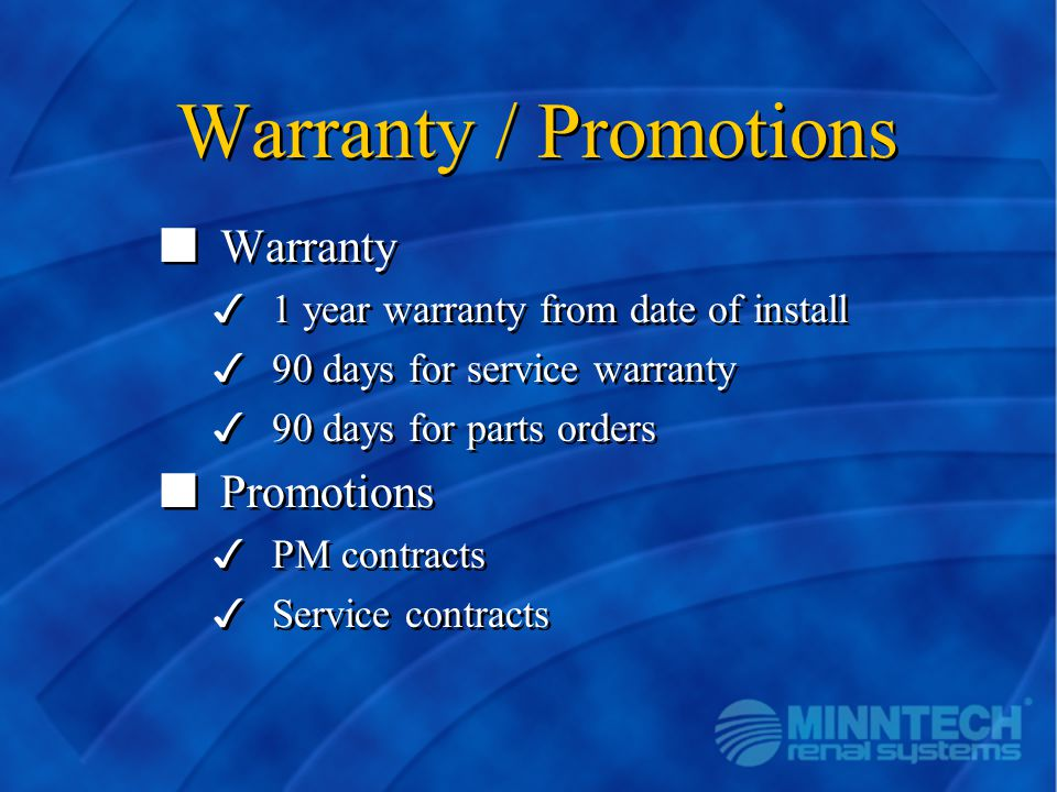 Warranty / Promotions n Warranty 3 1 year warranty from date of install 3 90 days for service warranty 3 90 days for parts orders n Promotions 3 PM co