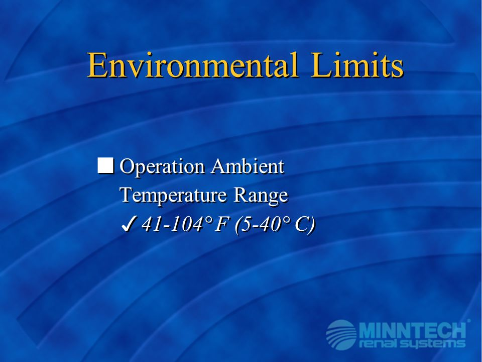 Environmental Limits n Operation Ambient Temperature Range 341-104° F (5-40° C) n Operation Ambient Temperature Range 341-104° F (5-40° C)