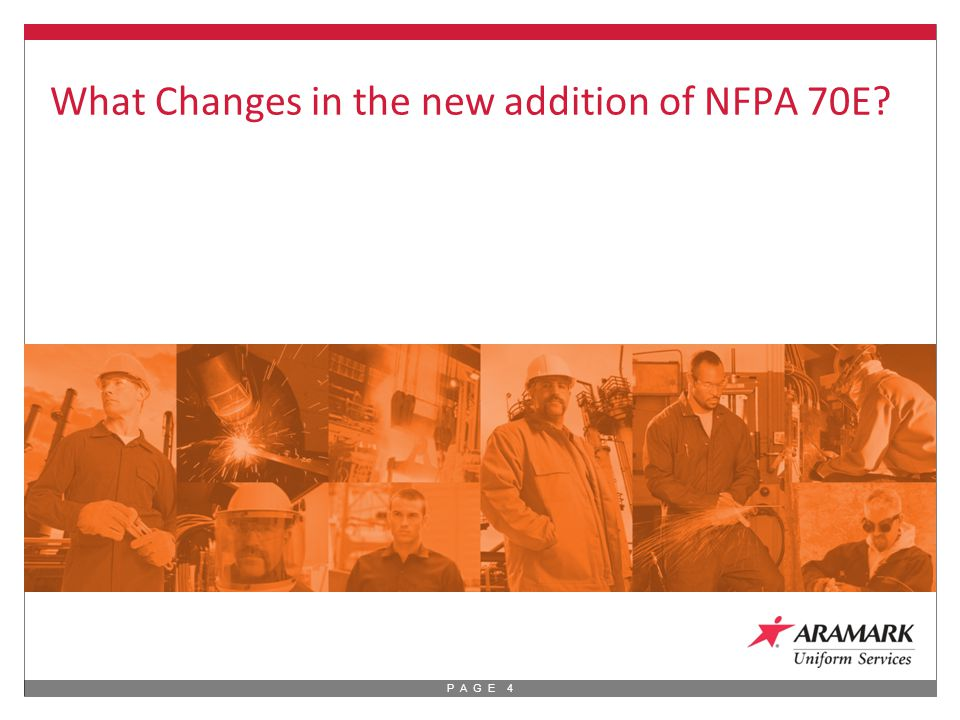 P A G E 4 What Changes in the new addition of NFPA 70E