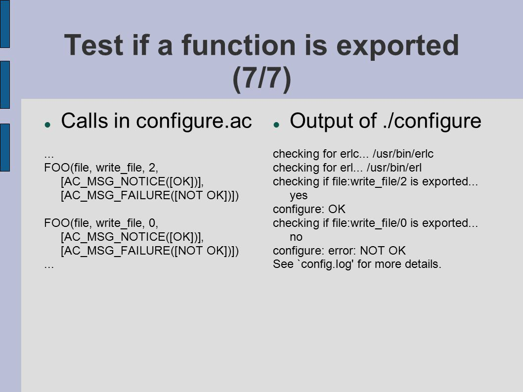Test if a function is exported (7/7) Calls in configure.ac... FOO(file, write_file, 2, [AC_MSG_NOTICE([OK])], [AC_MSG_FAILURE([NOT OK])]) FOO(file, wr