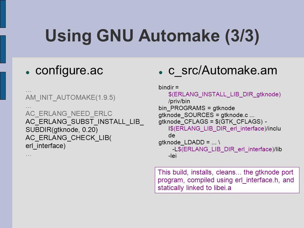 Using GNU Automake (3/3) configure.ac... AM_INIT_AUTOMAKE(1.9.5)...