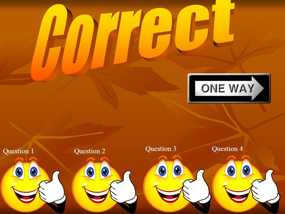 Question 1Question 2 Question 3Question 4