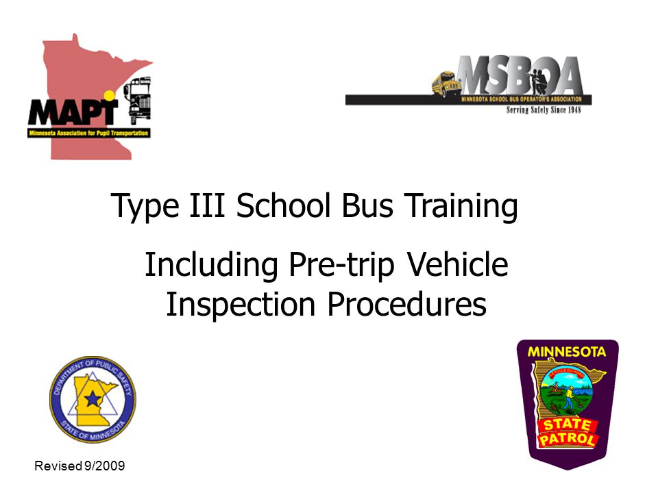 Type III School Bus Training Including Pre-trip Vehicle Inspection Procedures Revised 9/2009