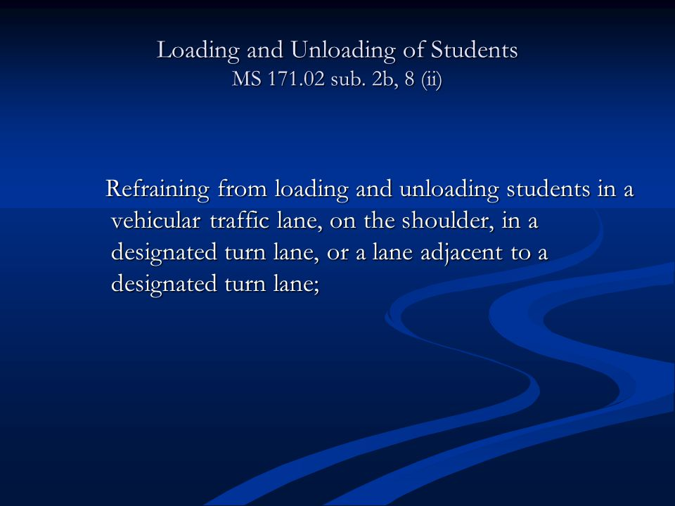 Loading and Unloading of Students MS 171.02 sub.