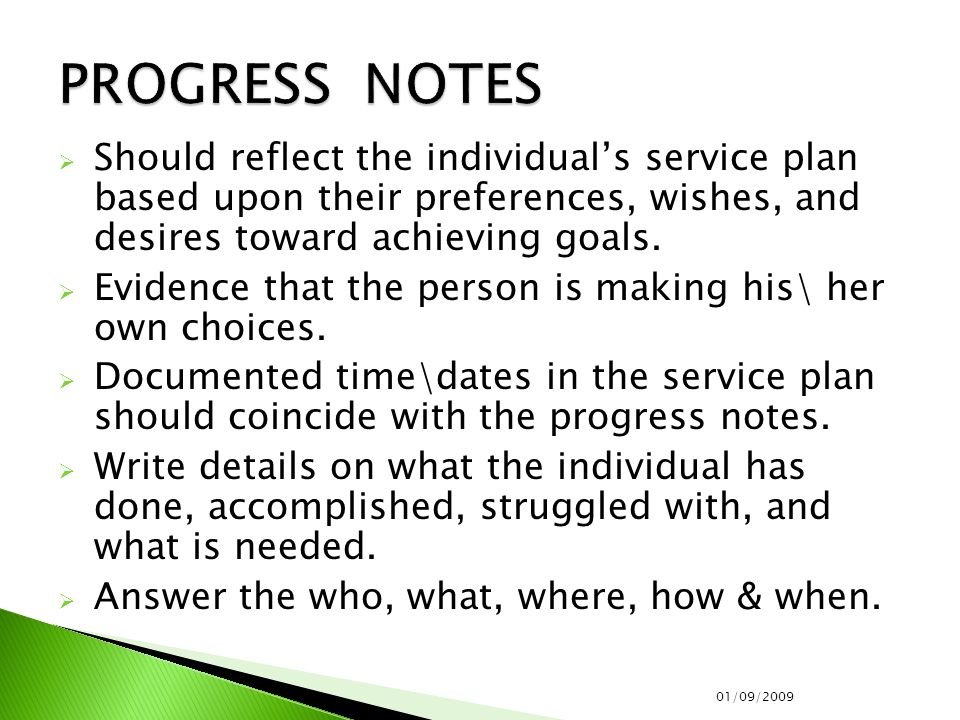  Should reflect the individual's service plan based upon their preferences, wishes, and desires toward achieving goals.