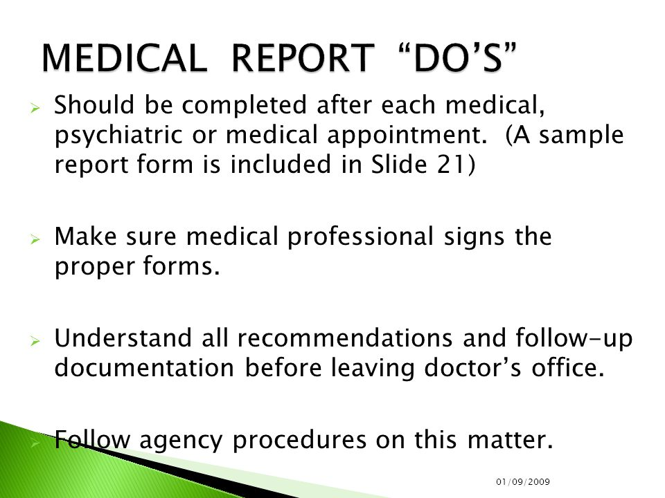  Should be completed after each medical, psychiatric or medical appointment.