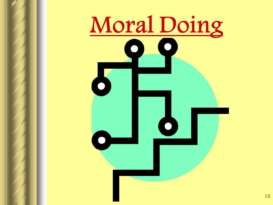18 Moral Doing