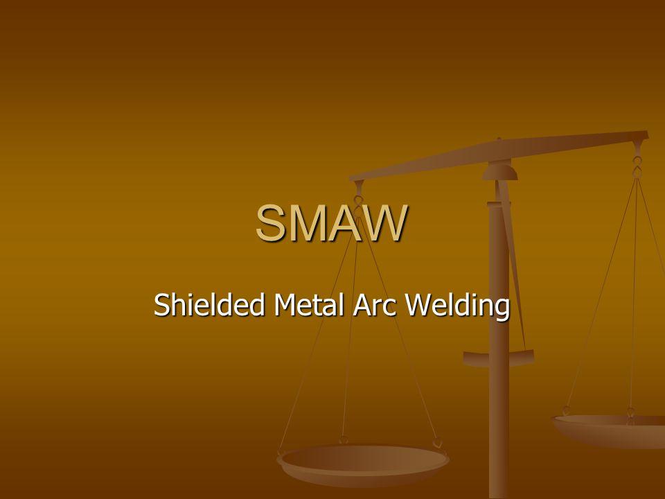 SMAW Shielded Metal Arc Welding