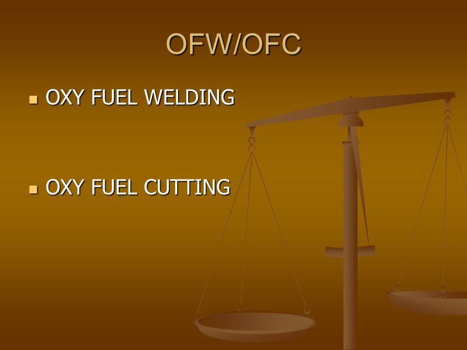 OFW/OFC OXY FUEL WELDING OXY FUEL WELDING OXY FUEL CUTTING OXY FUEL CUTTING