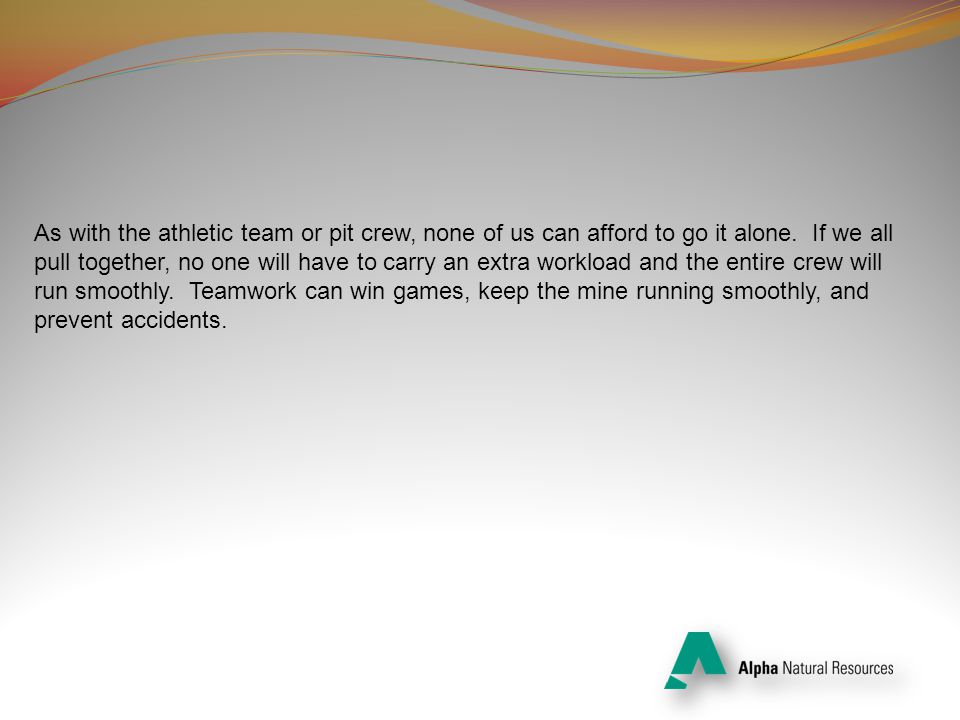 As with the athletic team or pit crew, none of us can afford to go it alone.