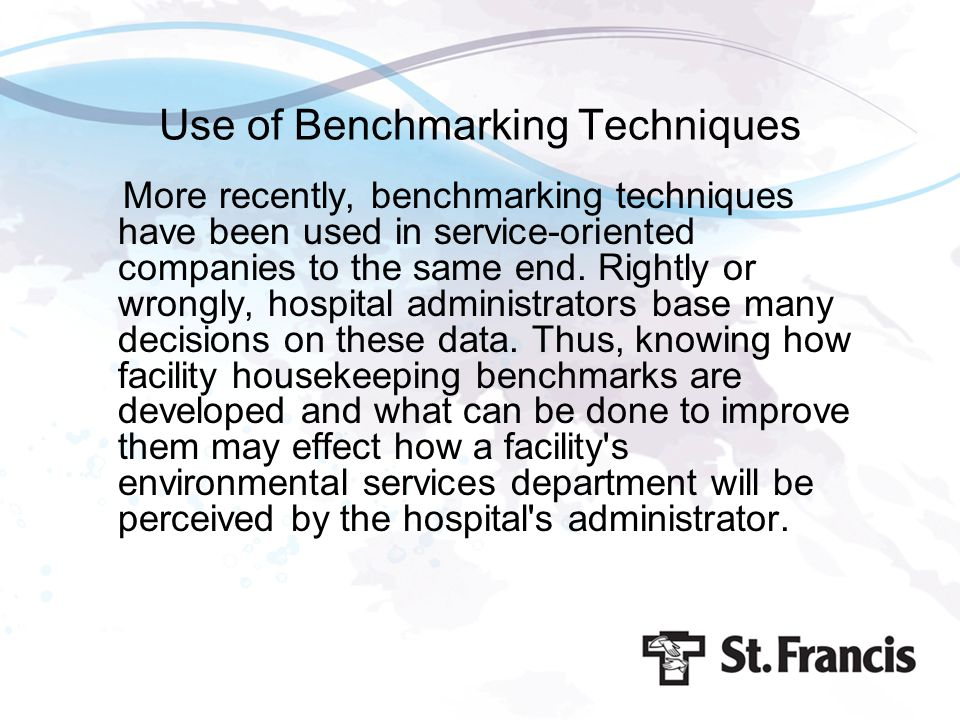 Use of Benchmarking Techniques More recently, benchmarking techniques have been used in service-oriented companies to the same end. Rightly or wrongly