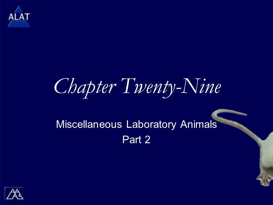 Chapter Twenty-Nine Miscellaneous Laboratory Animals Part 2