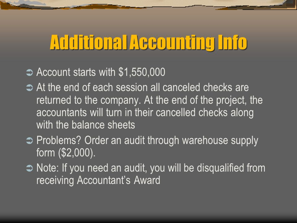 Additional Accounting Info  Account starts with $1,550,000  At the end of each session all canceled checks are returned to the company. At the end o