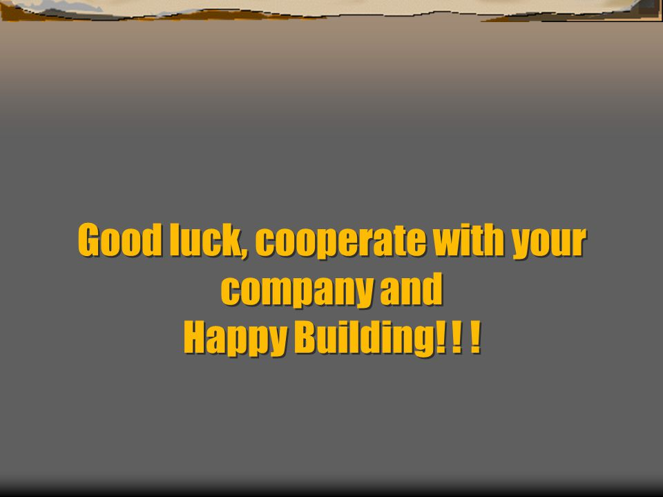 Good luck, cooperate with your company and Happy Building! ! !