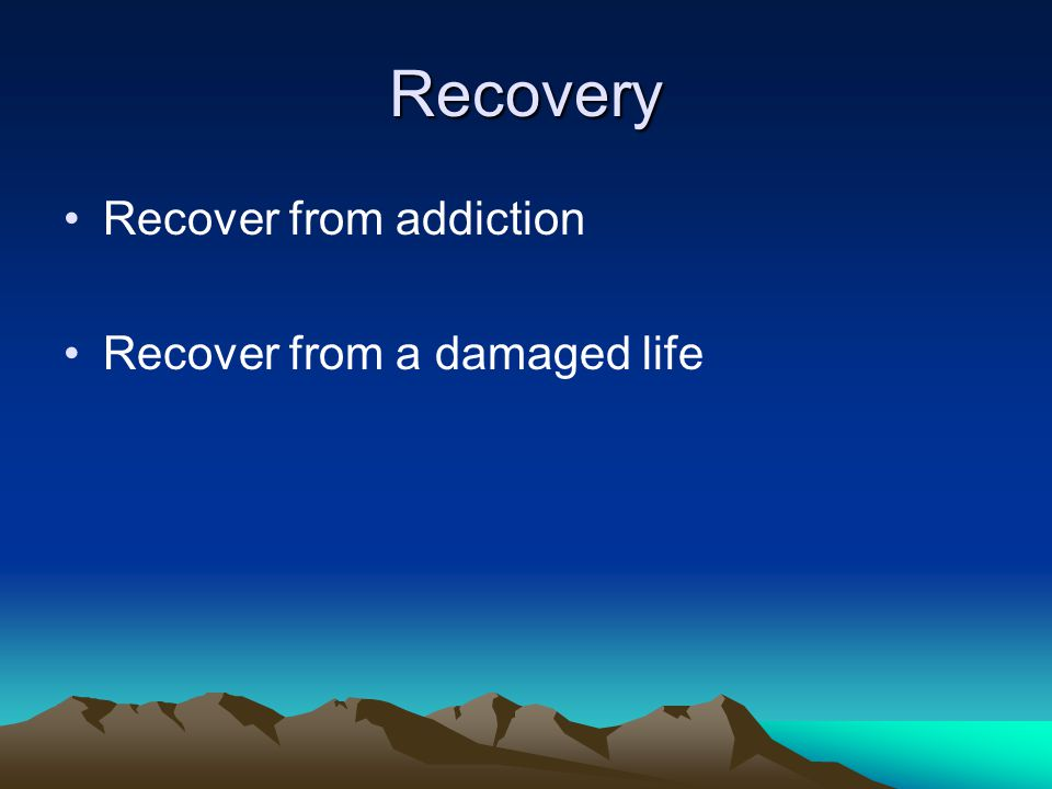 Recovery Stage 2 - Gaining stability -work, housing, money -emotional skills -parenting, family contacts, healthy friends