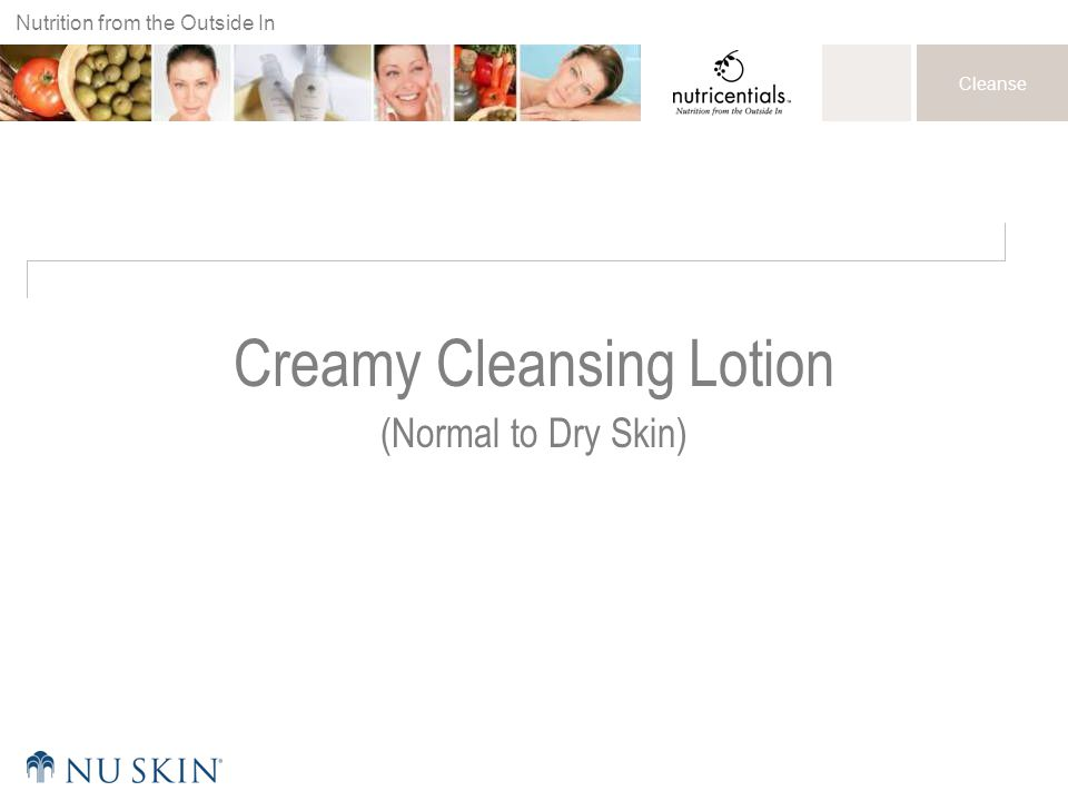Nutrition from the Outside In Cleanse Creamy Cleansing Lotion (Normal to Dry Skin)