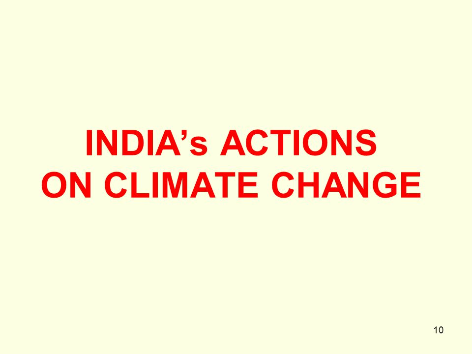 10 INDIA's ACTIONS ON CLIMATE CHANGE